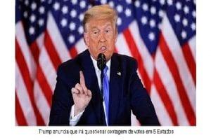 Trump anuncia que irá questionar contagem de votos de 5 estados