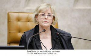 Rosa Weber diz que PGR não pode adiar parecer sobre Bolsonaro