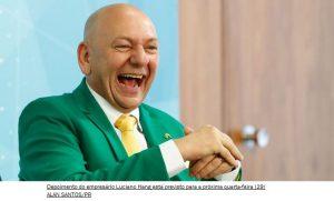 'Será um prazer', diz Luciano Hang sobre depoimento à CPI da Covid