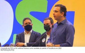 Convenção do PSD no RJ confirma Pacheco como candidato do partido à Presidência em 2022